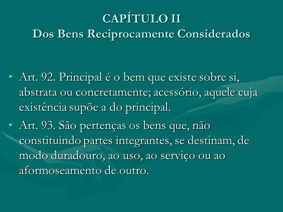 CAPÍTULO II Dos Bens Reciprocamente Considerados