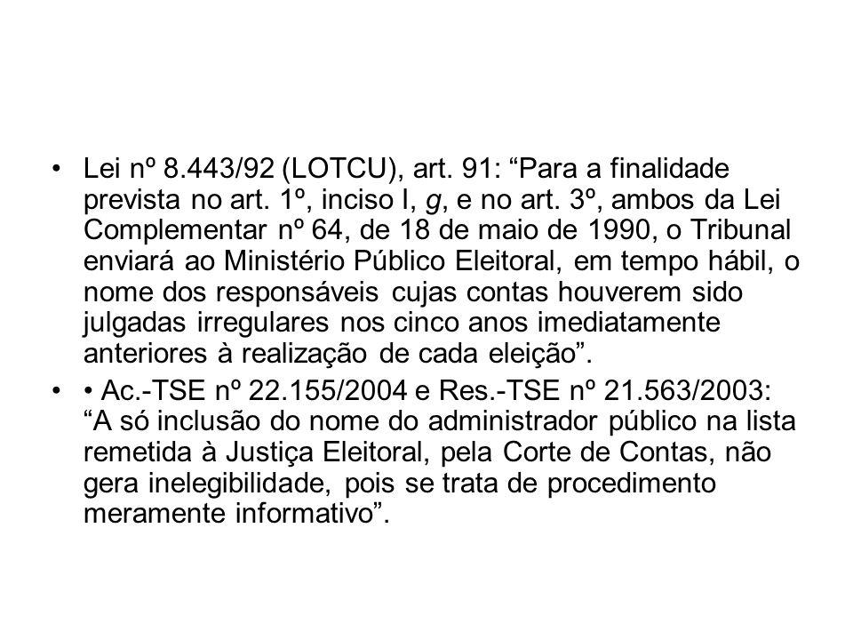 Lei nº 8. 443/92 (LOTCU), art. 91: Para a finalidade prevista no art