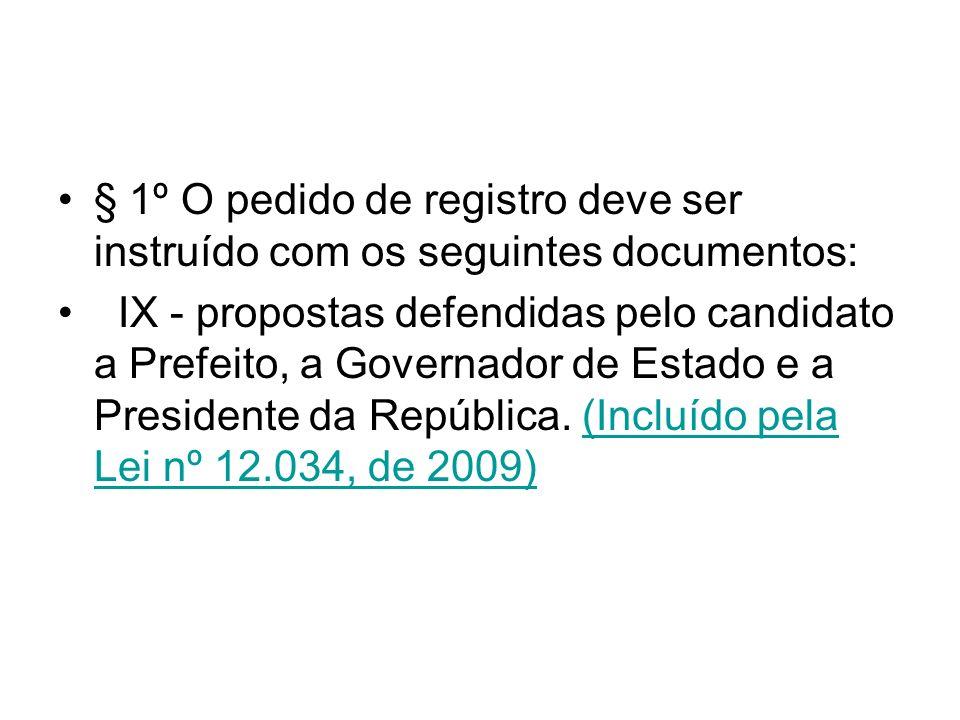 § 1º O pedido de registro deve ser instruído com os seguintes documentos: