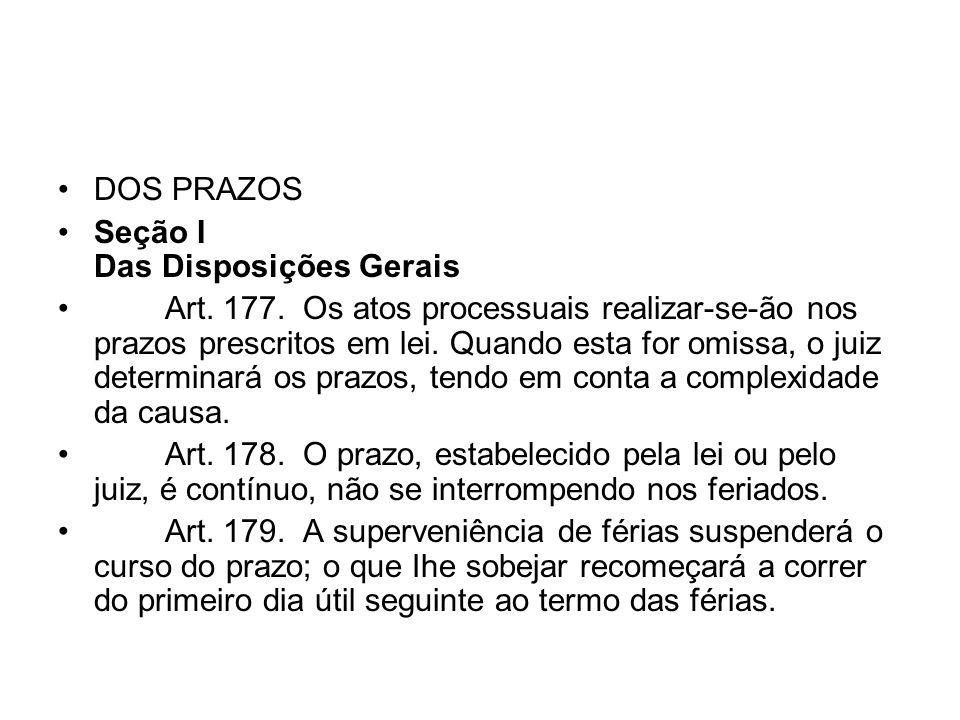 DOS PRAZOS Seção I Das Disposições Gerais.