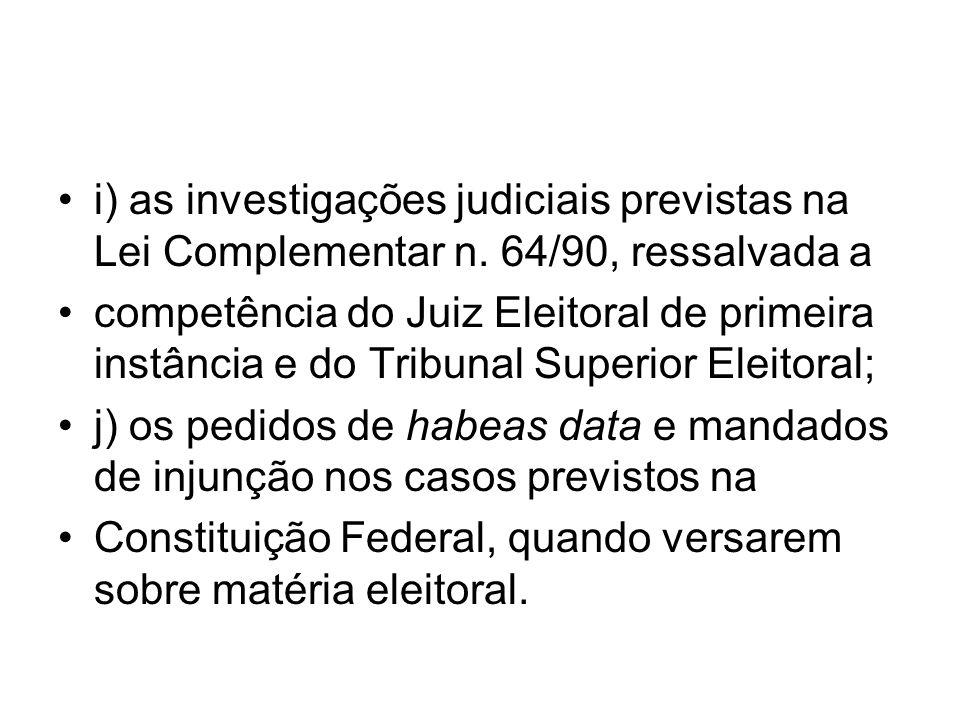 i) as investigações judiciais previstas na Lei Complementar n