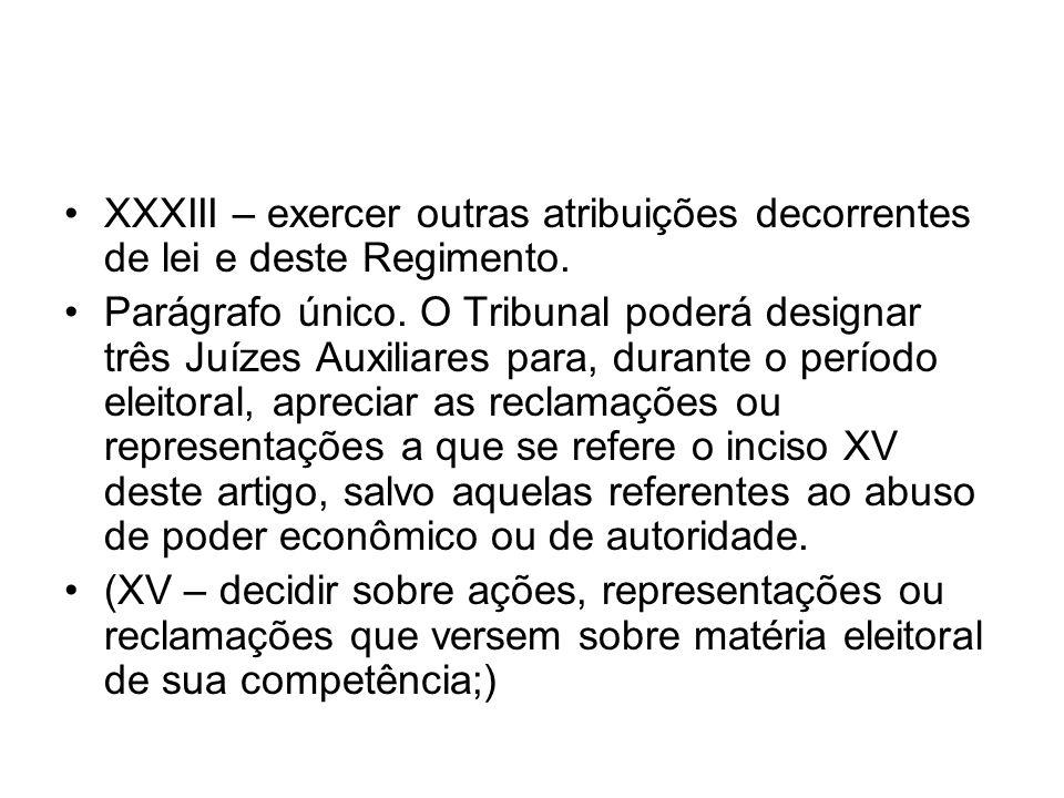 XXXIII – exercer outras atribuições decorrentes de lei e deste Regimento.