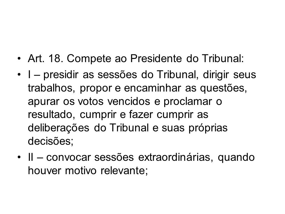 Art. 18. Compete ao Presidente do Tribunal: