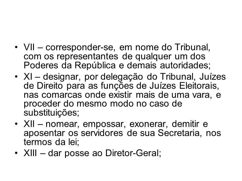 VII – corresponder-se, em nome do Tribunal, com os representantes de qualquer um dos Poderes da República e demais autoridades;