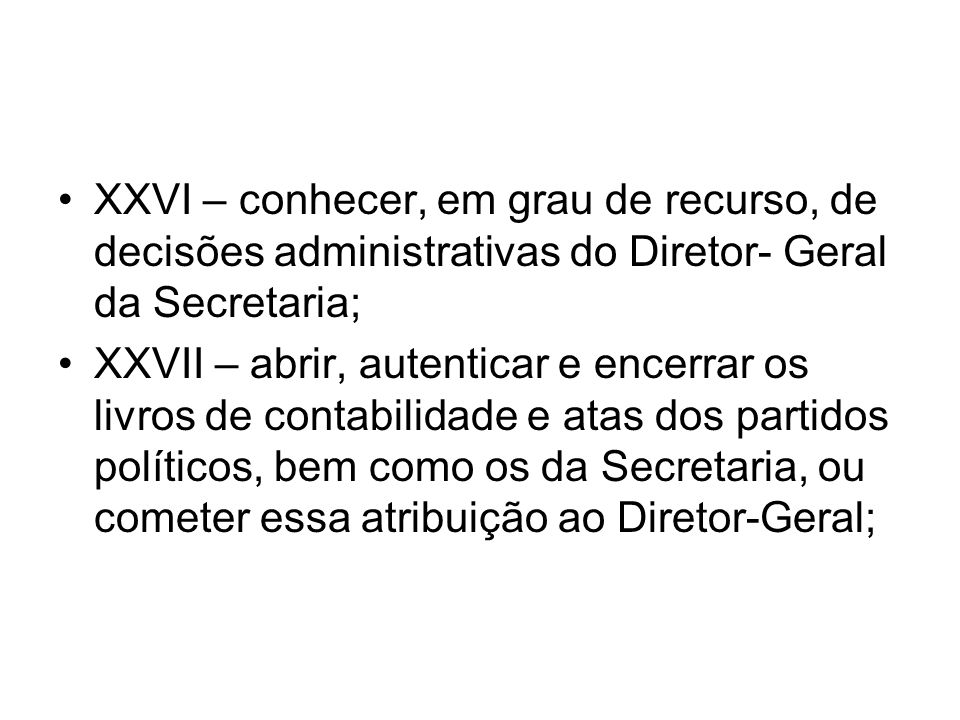 XXVI – conhecer, em grau de recurso, de decisões administrativas do Diretor- Geral da Secretaria;