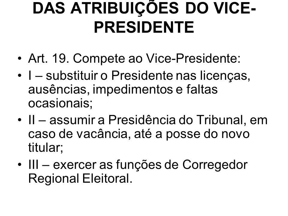 DAS ATRIBUIÇÕES DO VICE-PRESIDENTE