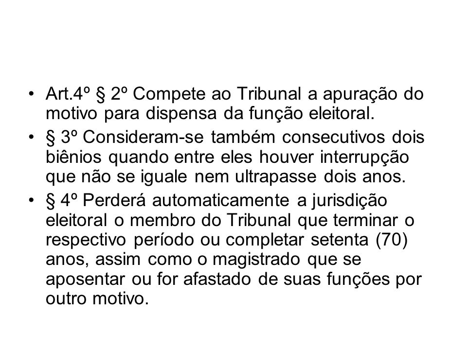 Art.4º § 2º Compete ao Tribunal a apuração do motivo para dispensa da função eleitoral.