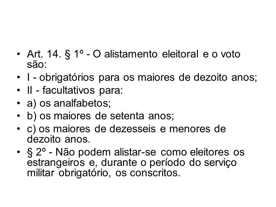 Art. 14. § 1º - O alistamento eleitoral e o voto são: