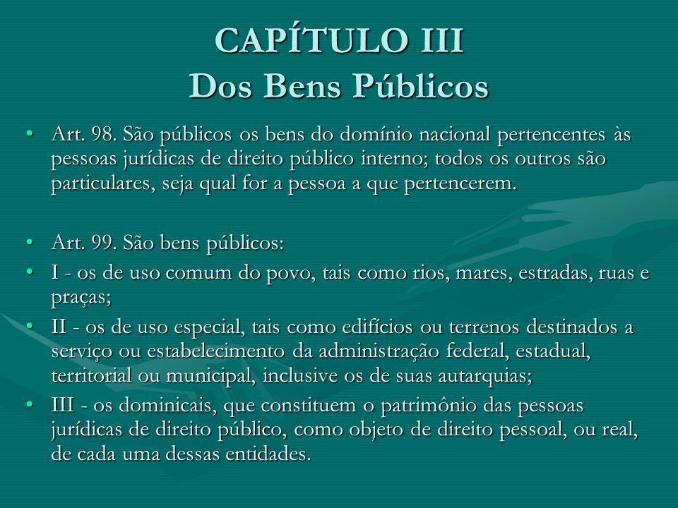 CAPÍTULO III Dos Bens Públicos