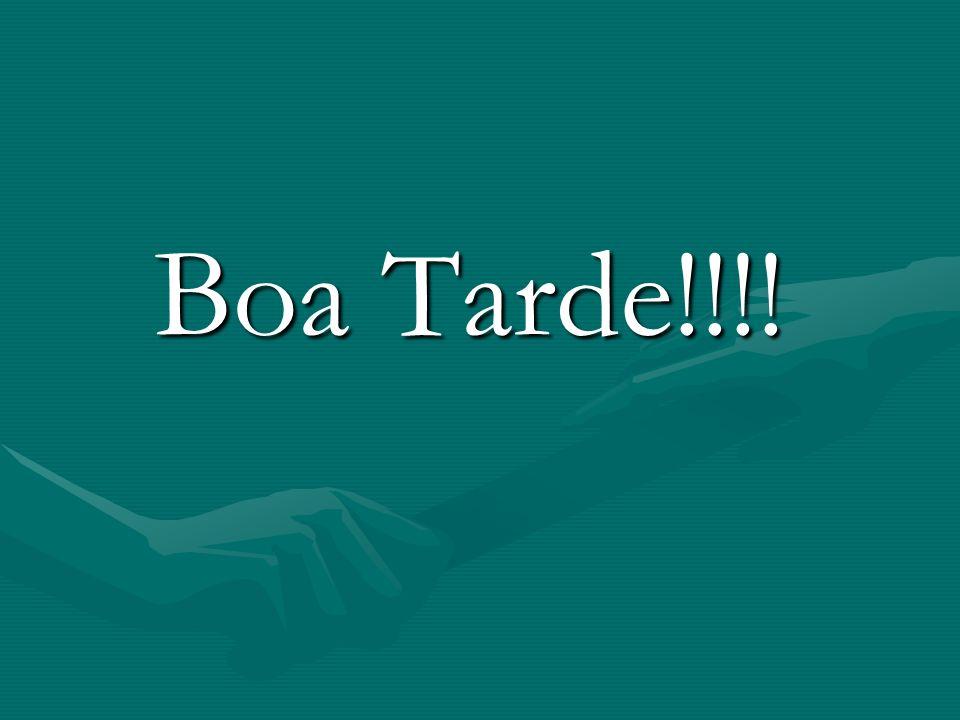 Boa Tarde!!!!
