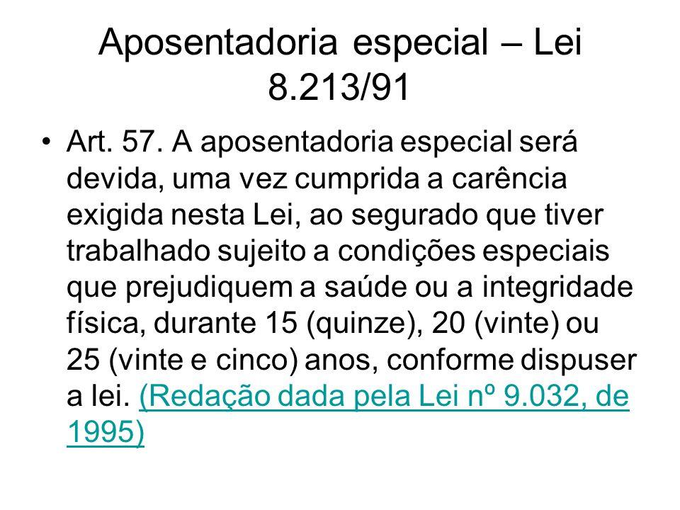 Aposentadoria especial – Lei 8.213/91