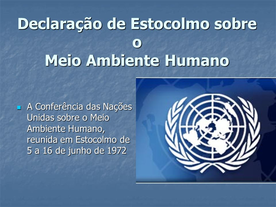 Declaração de Estocolmo sobre o Meio Ambiente Humano