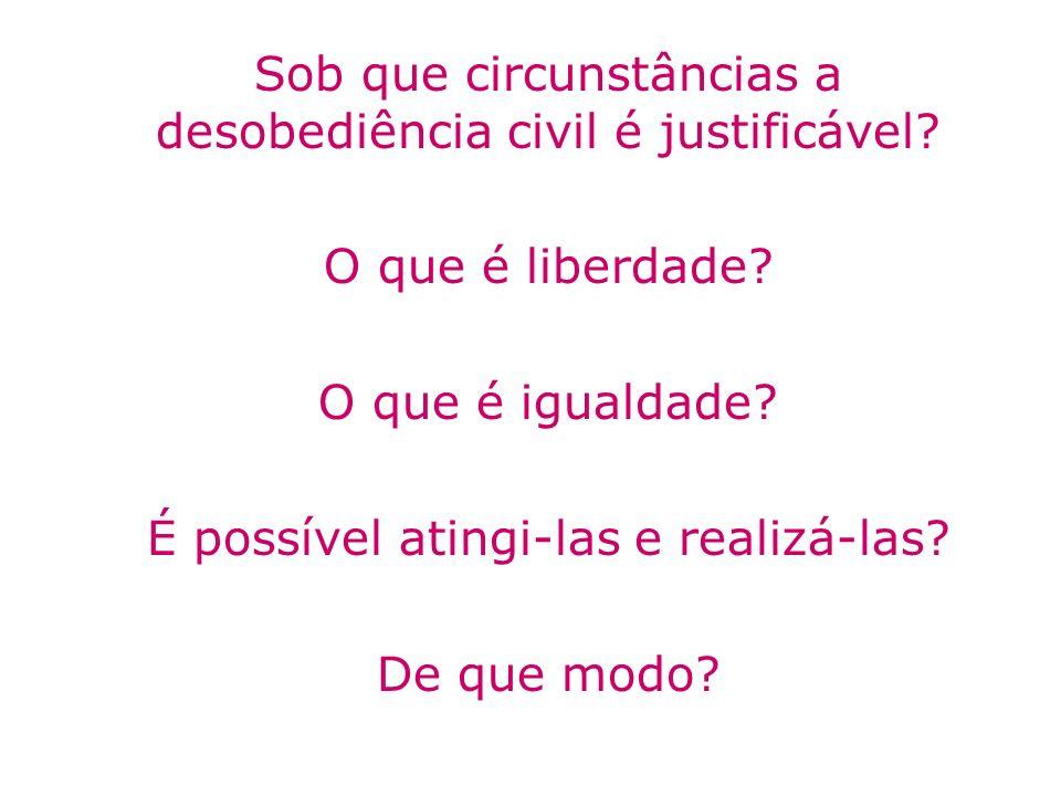 Sob que circunstâncias a desobediência civil é justificável