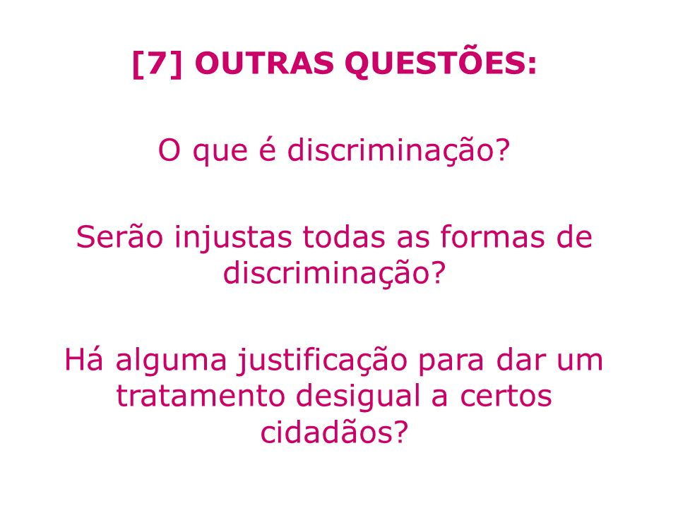 Serão injustas todas as formas de discriminação