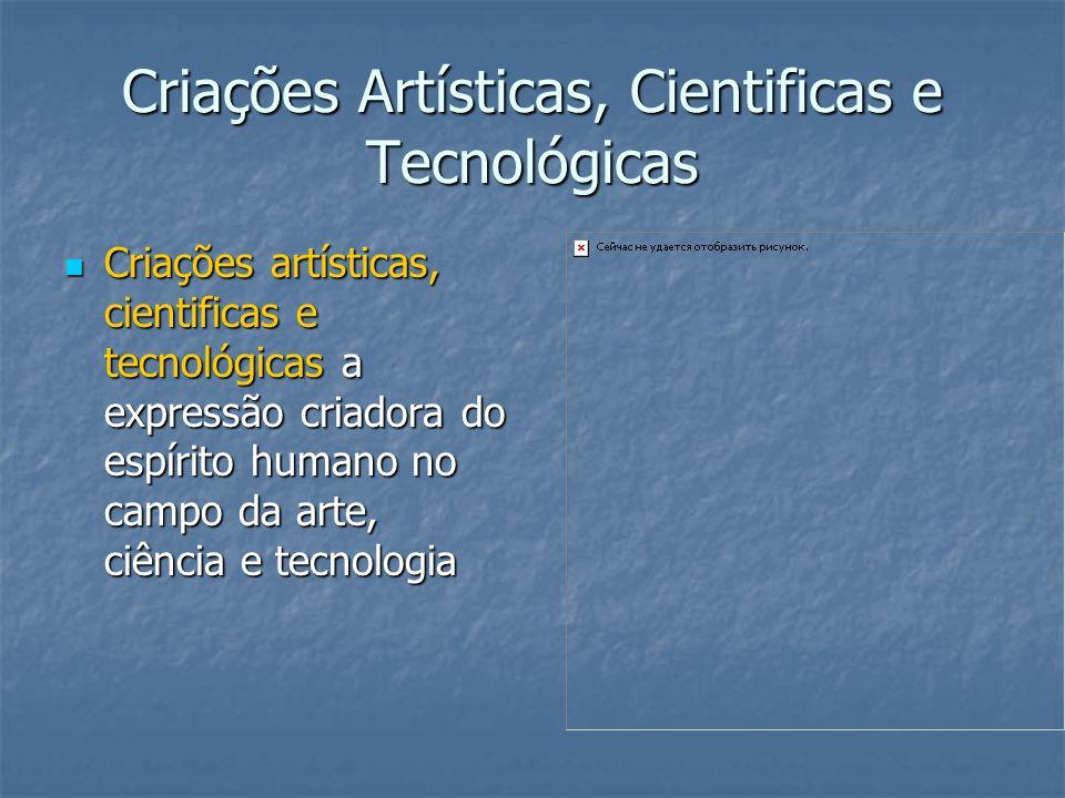Criações Artísticas, Cientificas e Tecnológicas