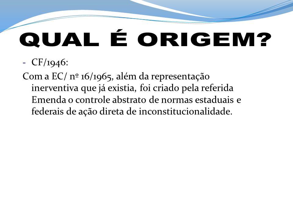 QUAL É ORIGEM CF/1946: