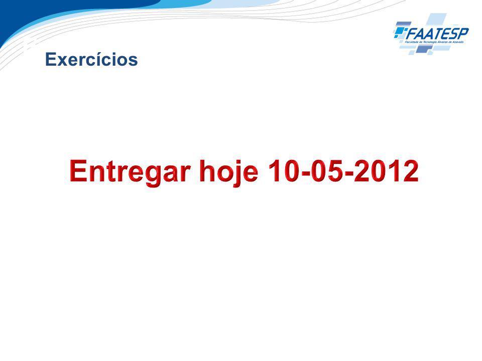 Entregar hoje 10-05-2012 Exercícios Exercícios