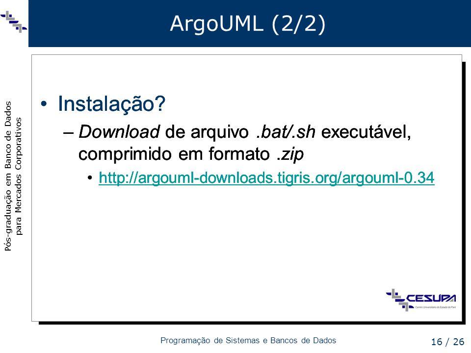 ArgoUML (2/2) Instalação Instalação Instalação