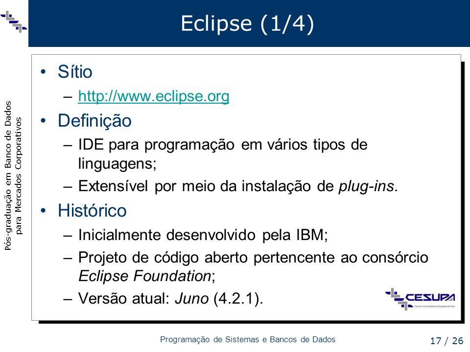 Eclipse (1/4) Sítio Definição Histórico http://www.eclipse.org