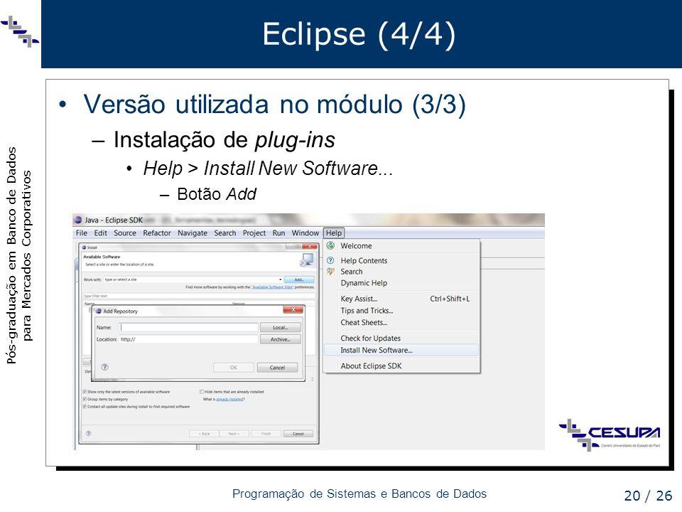 Eclipse (4/4) Versão utilizada no módulo (3/3) Instalação de plug-ins