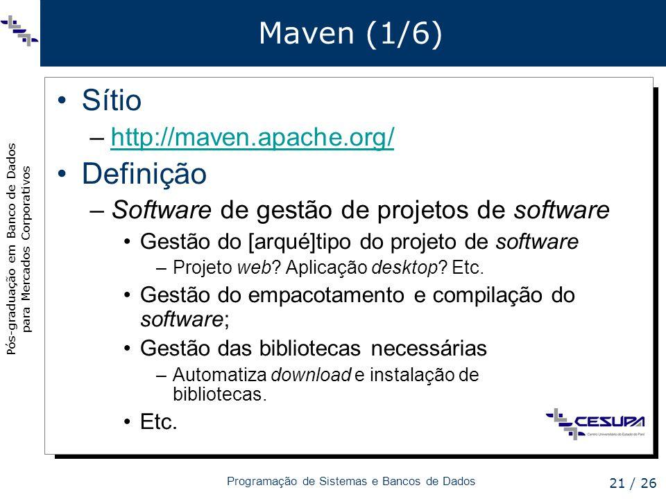 Maven (1/6) Sítio Definição http://maven.apache.org/