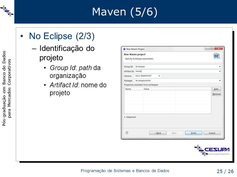 Maven (5/6) No Eclipse (2/3) Identificação do projeto