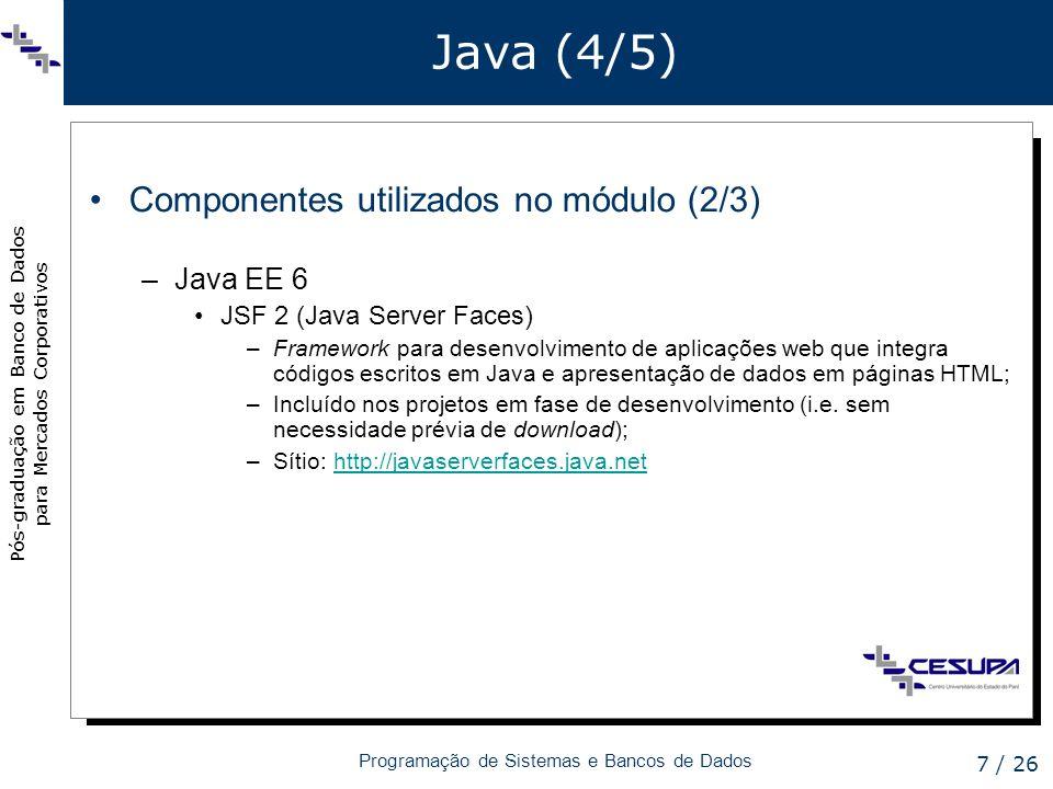 Java (4/5) Componentes utilizados no módulo (2/3) Java EE 6