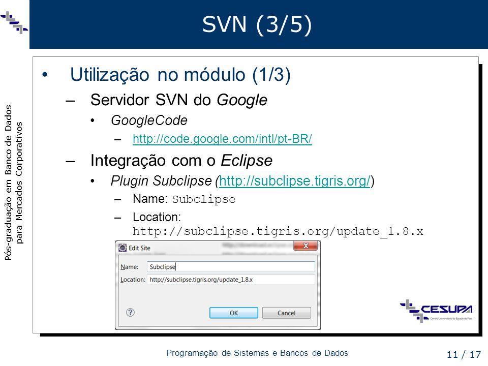 SVN (3/5) Utilização no módulo (1/3) Servidor SVN do Google