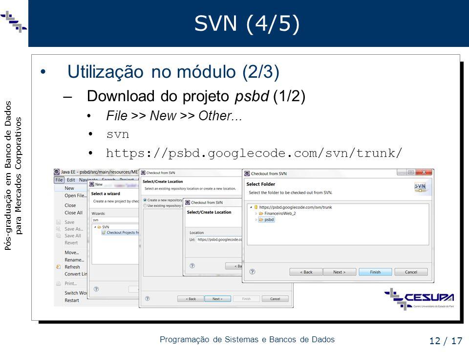 SVN (4/5) Utilização no módulo (2/3) Download do projeto psbd (1/2)