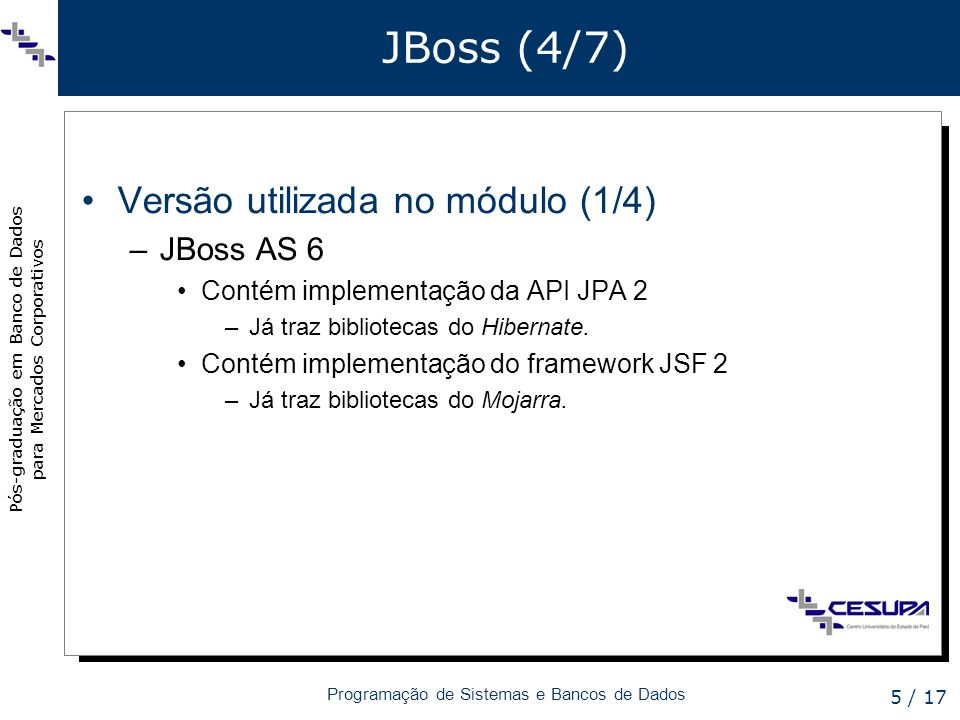 JBoss (4/7) Versão utilizada no módulo (1/4) JBoss AS 6
