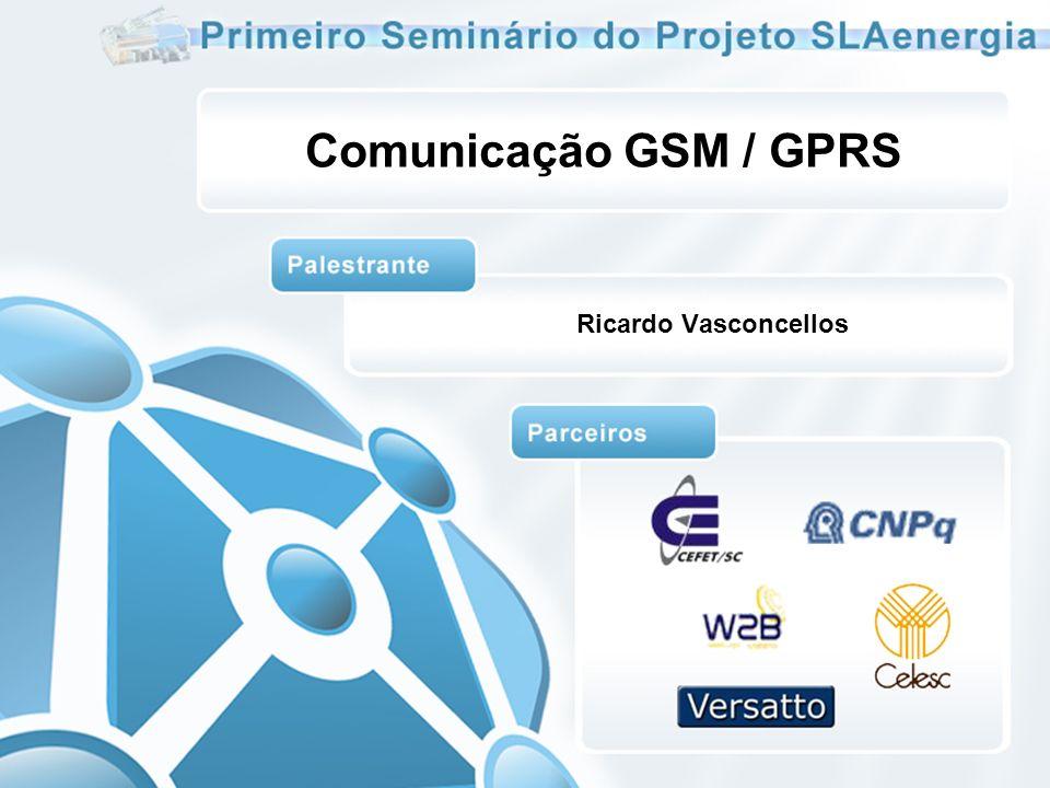 Comunicação GSM / GPRS Ricardo Vasconcellos