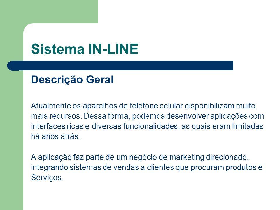 Sistema IN-LINE Descrição Geral