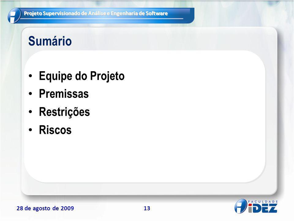 Sumário Equipe do Projeto Premissas Restrições Riscos