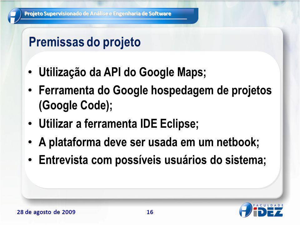 Premissas do projeto Utilização da API do Google Maps;