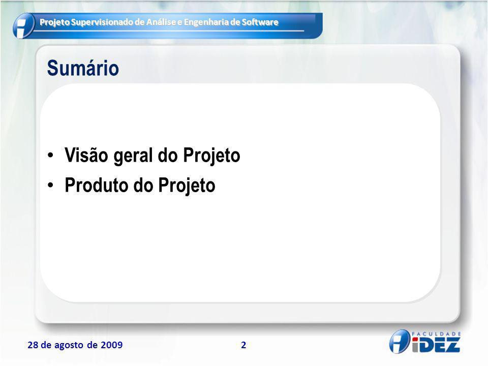 Sumário Visão geral do Projeto Produto do Projeto