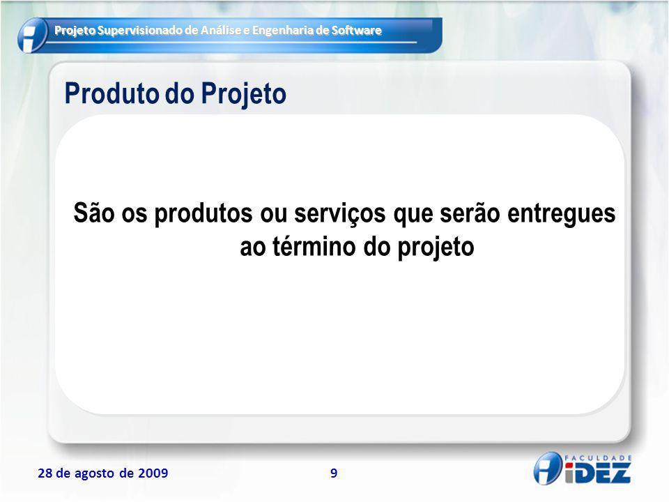 São os produtos ou serviços que serão entregues ao término do projeto