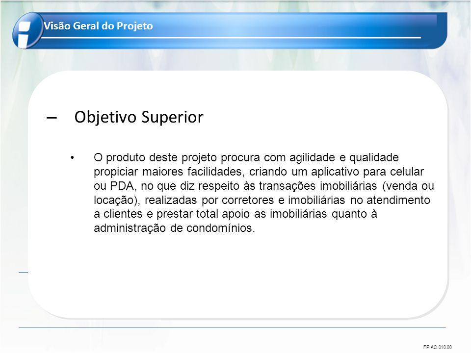 Objetivo Superior Visão Geral do Projeto
