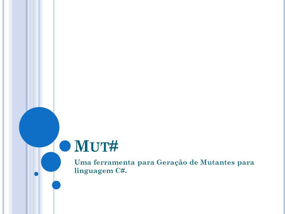 Uma ferramenta para Geração de Mutantes para linguagem C#.