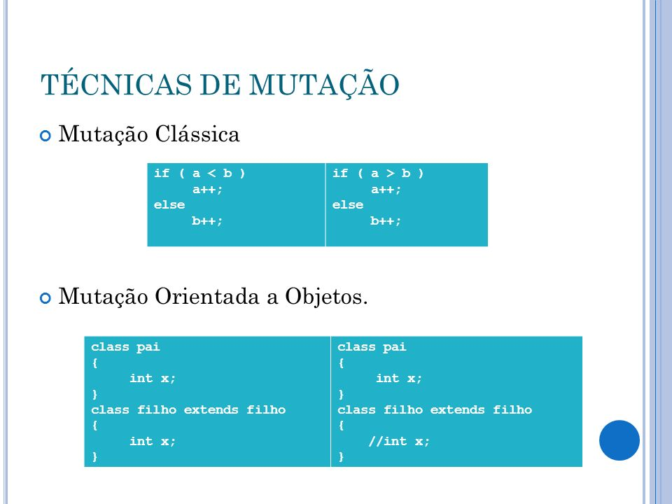 TÉCNICAS DE MUTAÇÃO Mutação Clássica Mutação Orientada a Objetos.