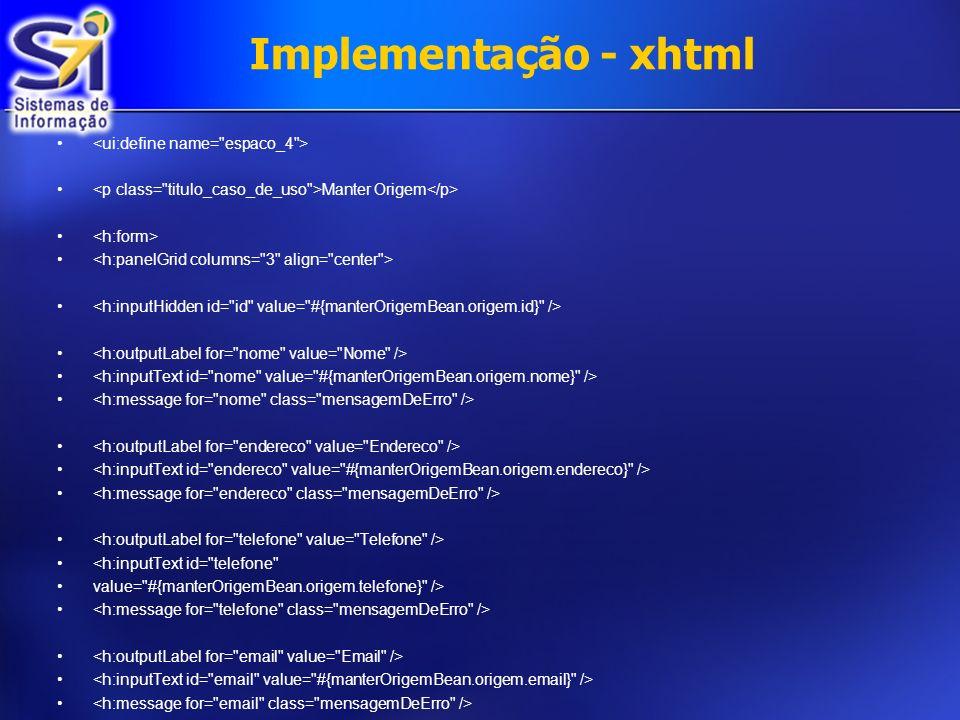 Implementação - xhtml <ui:define name= espaco_4 >