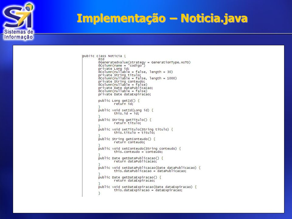 Implementação – Noticia.java