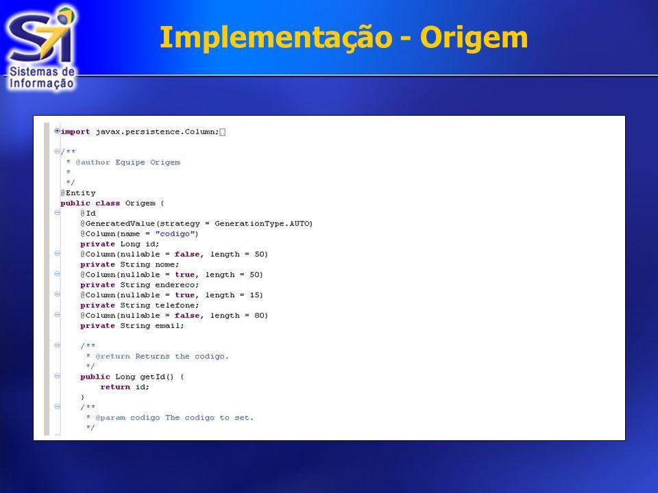 Implementação - Origem