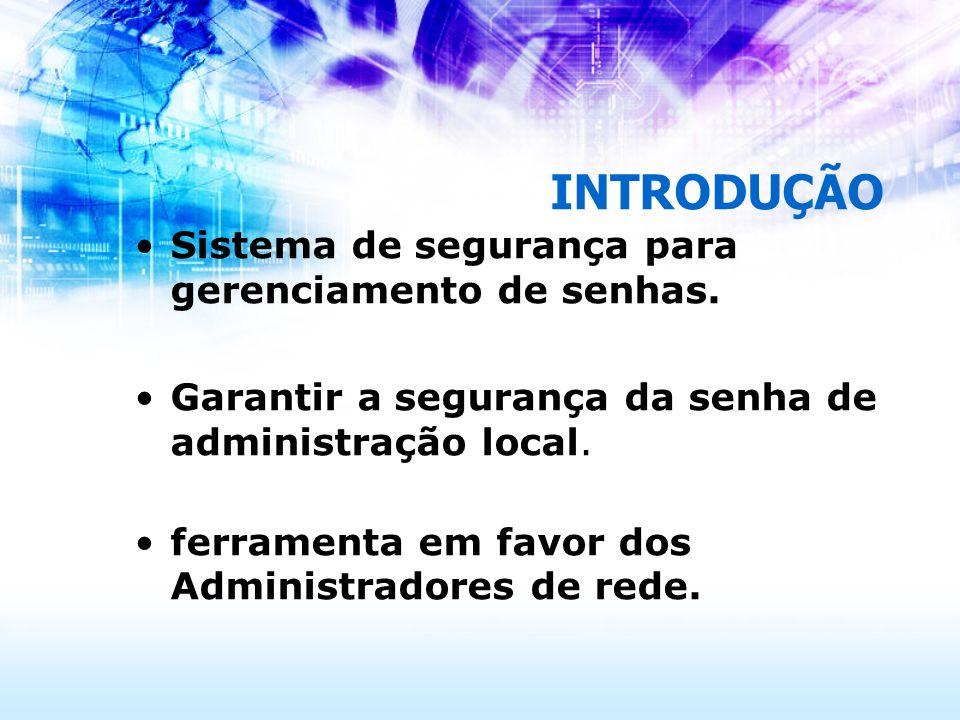INTRODUÇÃO Sistema de segurança para gerenciamento de senhas.