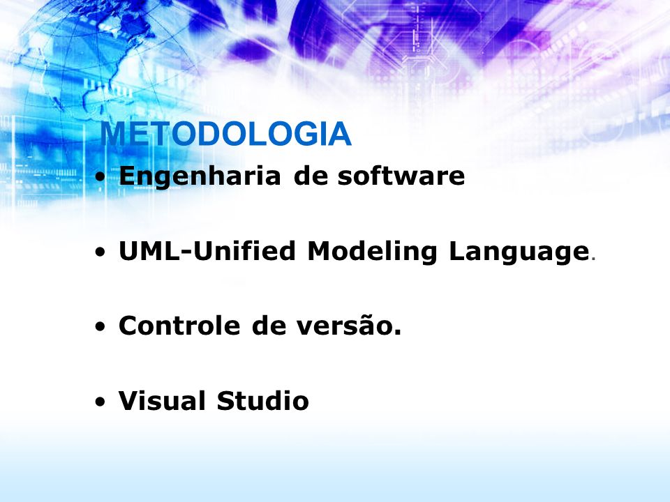 METODOLOGIA Engenharia de software UML-Unified Modeling Language.