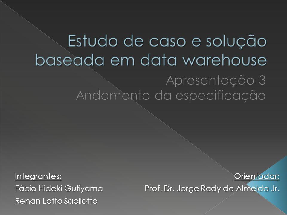 Estudo de caso e solução baseada em data warehouse