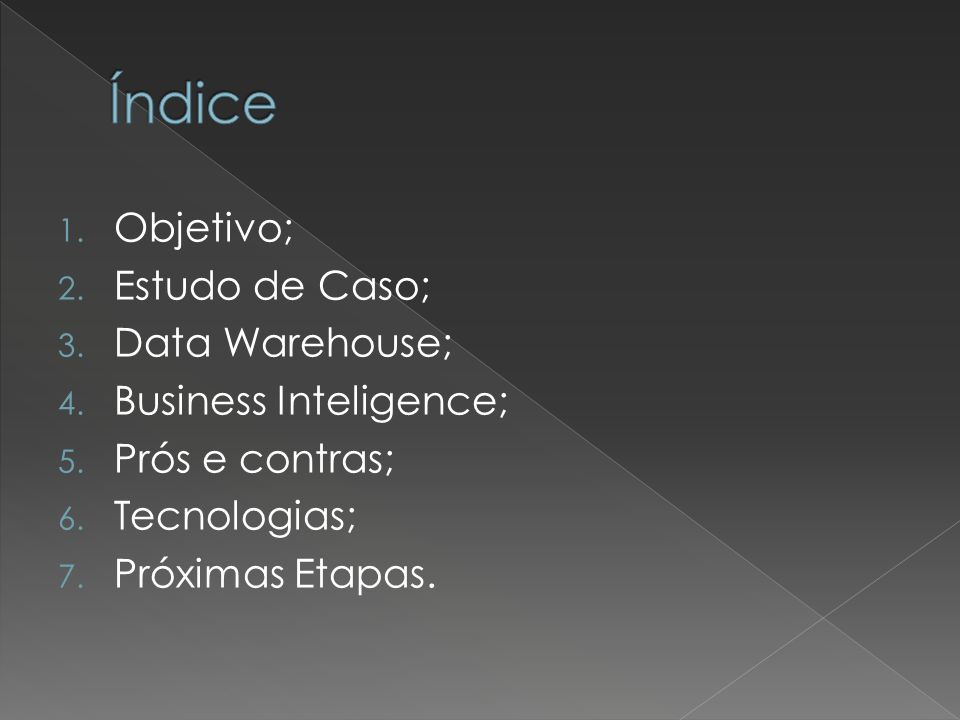 Índice Objetivo; Estudo de Caso; Data Warehouse; Business Inteligence;
