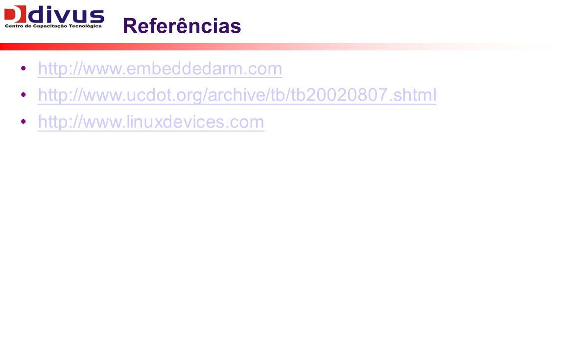 Referências http://www.embeddedarm.com