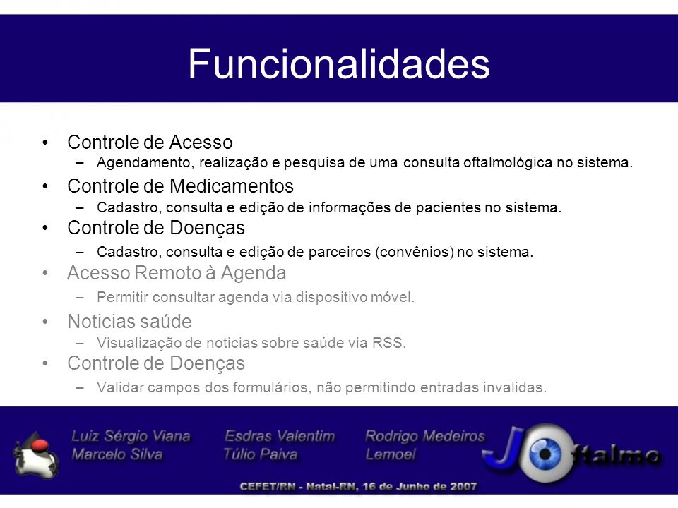 Funcionalidades Controle de Acesso Controle de Medicamentos