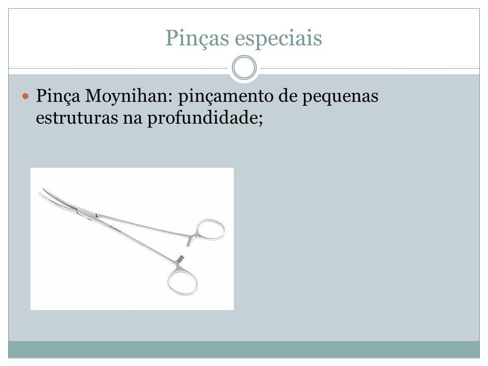 Pinças especiais Pinça Moynihan: pinçamento de pequenas estruturas na profundidade;