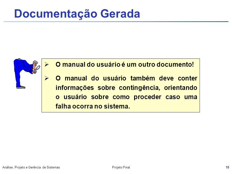 Documentação Gerada O manual do usuário é um outro documento!